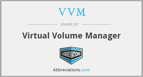 VVM - Virtual Volume Manager
