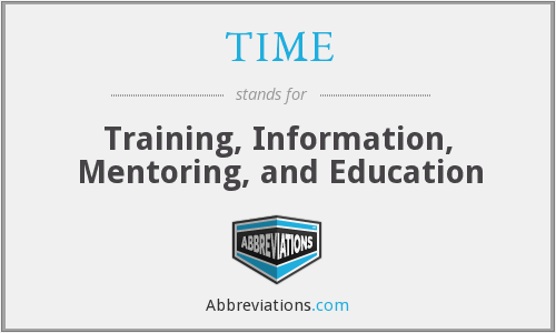 TIME - Training, Information, Mentoring, And Education