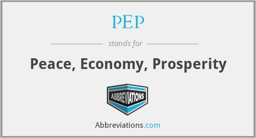 PEP - Peace, Economy, Prosperity