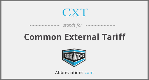 CXT - Common External Tariff