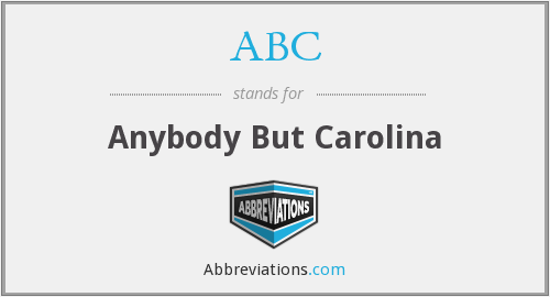 ABC - Anybody But Carolina