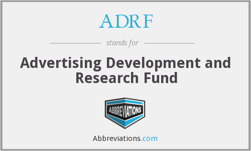 ADRF - Advertising Development and Research Fund