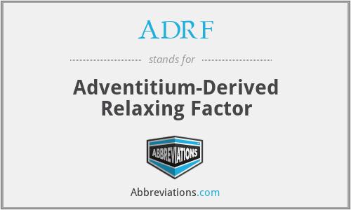 ADRF - Adventitium-Derived Relaxing Factor