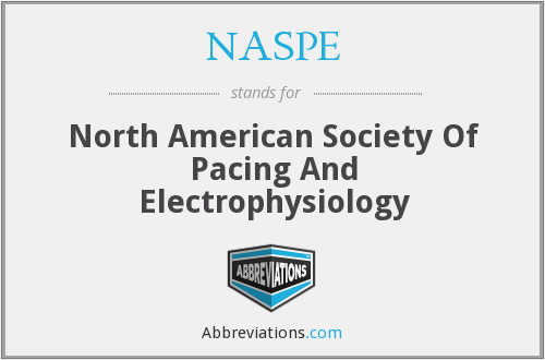 NASPE - North American Society Of Pacing And Electrophysiology