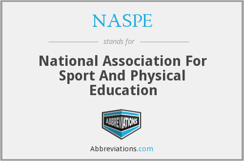 NASPE - National Association For Sport And Physical Education