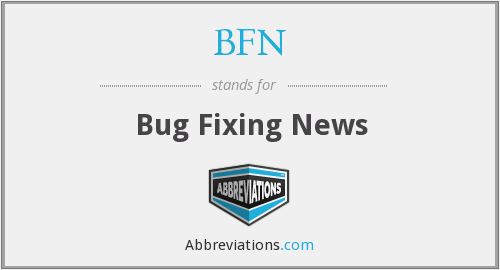 BFN - Bug Fixing News