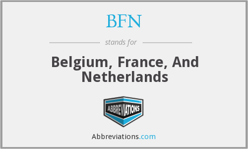 BFN - Belgium, France, And Netherlands