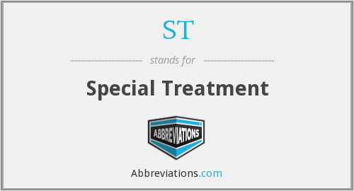 ST - Special Treatment