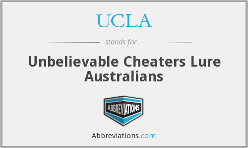 UCLA - Unbelievable Cheaters Lure Australians