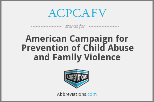 ACPCAFV - American Campaign for Prevention of Child Abuse and Family Violence