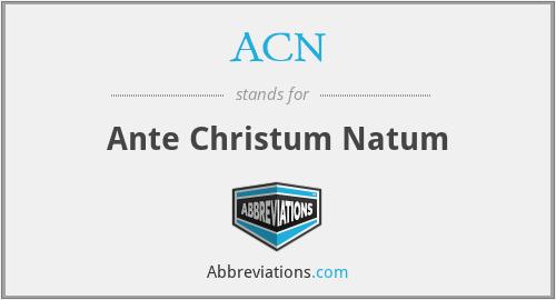 ACN - Ante Christum Natum