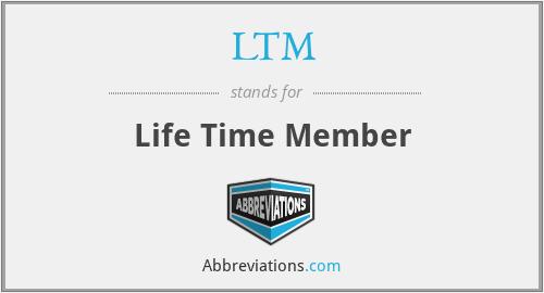 LTM - Life Time Member