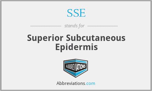 SSE - Superior Subcutaneous Epidermis