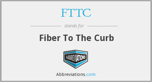 What does FTTC stand for?