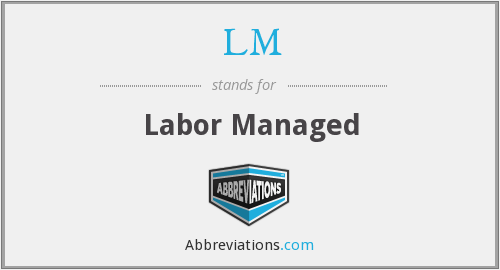 LM - Labor Managed