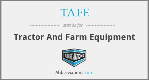 TAFE - Tractor And Farm Equipment