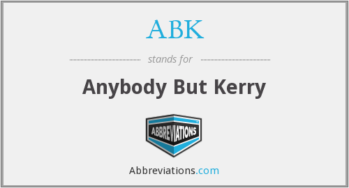 ABK - Anybody But Kerry