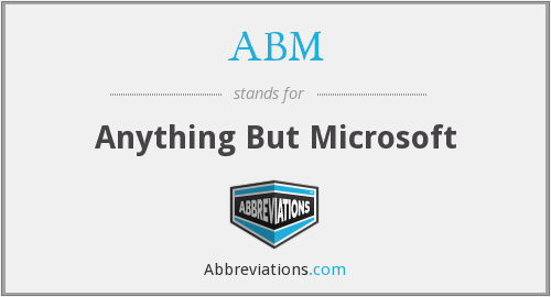 ABM - Anything But Microsoft