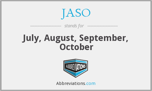 JASO - July, August, September, October