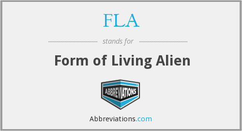 FLA - Form of Living Alien