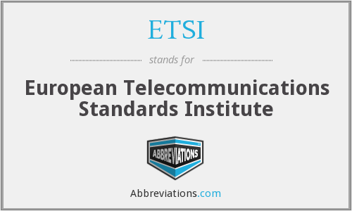 What does ETSI stand for?