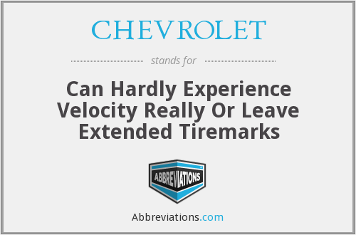 CHEVROLET - Can Hardly Experience Velocity Really Or Leave Extended Tiremarks