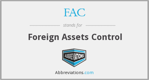 FAC - Foreign Assets Control