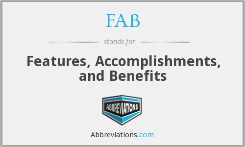 FAB - Features, Accomplishments, and Benefits