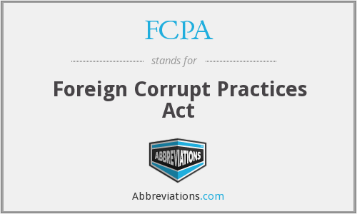 FCPA - Foreign Corrupt Practices Act