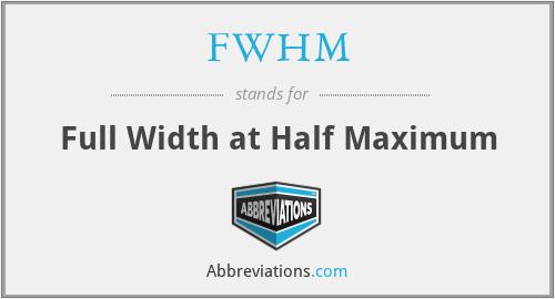 FWHM - Full Width at Half Maximum