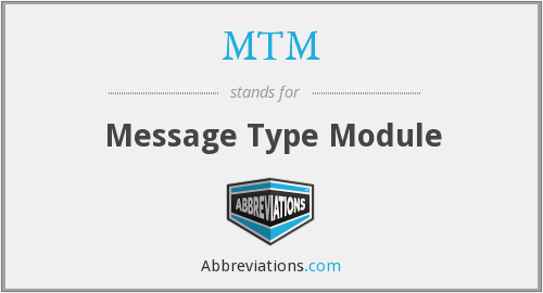 MTM - Message Type Module