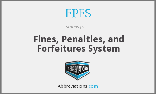 FPFS - Fines, Penalties, and Forfeitures System