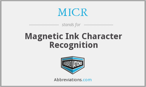 MICR - Magnetic Ink Character Recognition