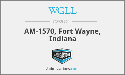WGLL - AM-1570, Fort Wayne, Indiana