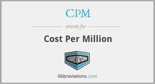CPM - Cost Per Million