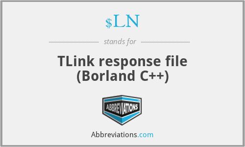 $LN - TLink response file (Borland C++)