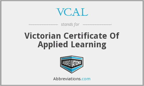 VCAL - Victorian Certificate Of Applied Learning