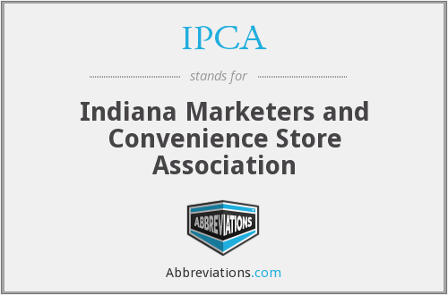 IPCA - Indiana Marketers and Convenience Store Association