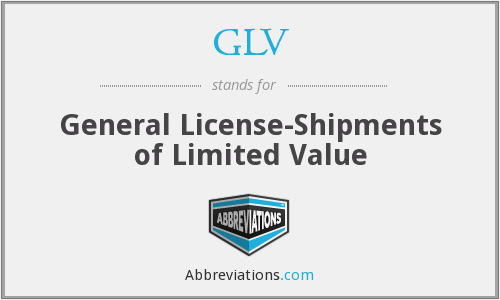 GLV - General License-Shipments of Limited Value