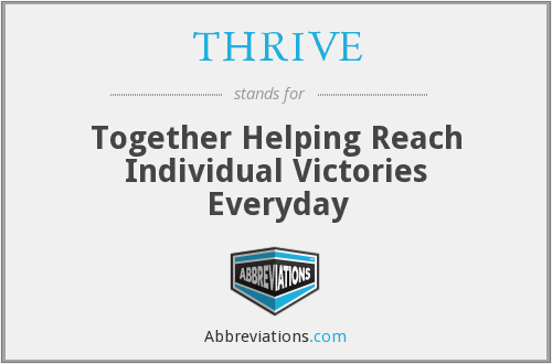 THRIVE - Together Helping Reach Individual Victories Everyday