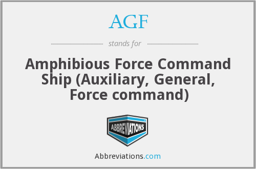AGF - Amphibious Force Command Ship (Auxiliary, General, Force command)