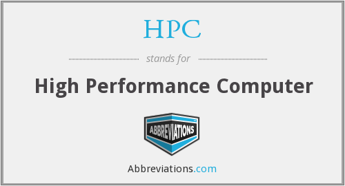 HPC - High Performance Computer