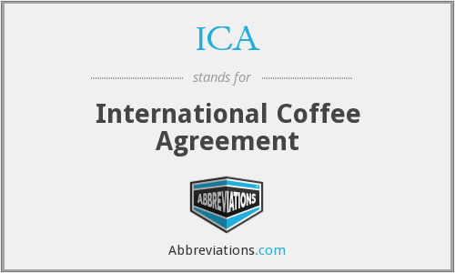 ICA - International Coffee Agreement
