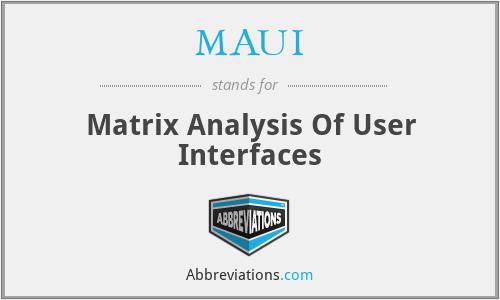 MAUI - Matrix Analysis Of User Interfaces