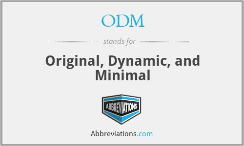 ODM - Original, Dynamic, and Minimal