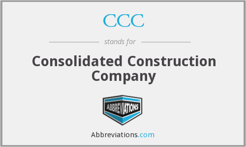 CCC - Consolidated Construction Company