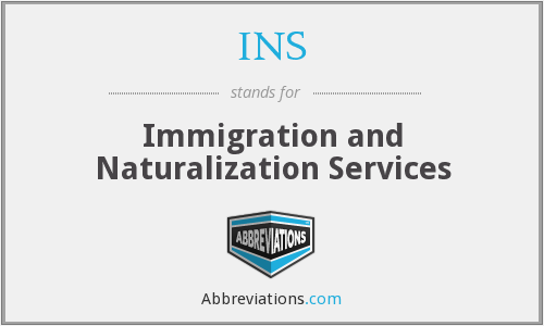 INS - Immigration and Naturalization Services