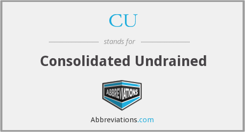 CU - Consolidated Undrained