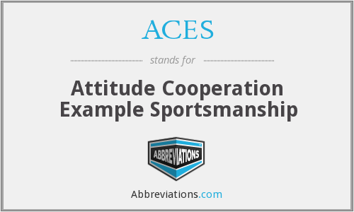 ACES - Attitude Cooperation Example Sportsmanship