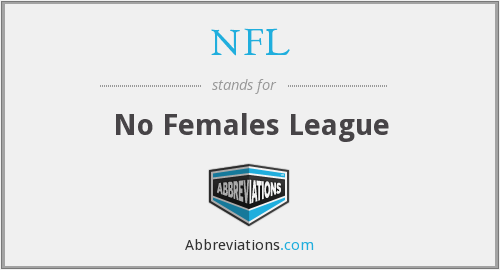 NFL - No Females League